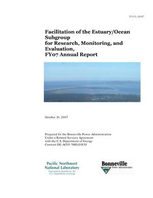 Primary view of object titled 'Facilitation of the Estuary/Ocean Subgroup for Research, Monitoring, and Evaluation, FY07 Annual Report'.