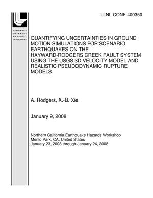 Primary view of object titled 'QUANTIFYING UNCERTAINTIES IN GROUND MOTION SIMULATIONS FOR SCENARIO EARTHQUAKES ON THE HAYWARD-RODGERS CREEK FAULT SYSTEM USING THE USGS 3D VELOCITY MODEL AND REALISTIC PSEUDODYNAMIC RUPTURE MODELS'.