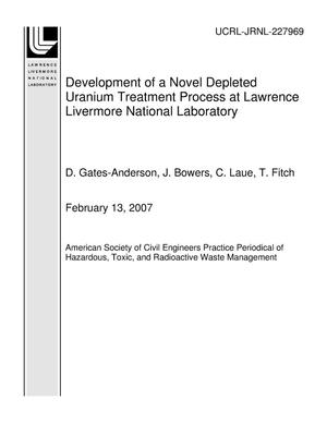 Primary view of object titled 'Development of a Novel Depleted Uranium Treatment Process at Lawrence Livermore National Laboratory'.