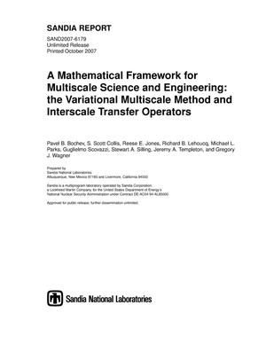 Primary view of object titled 'A mathematical framework for multiscale science and engineering : the variational multiscale method and interscale transfer operators.'.