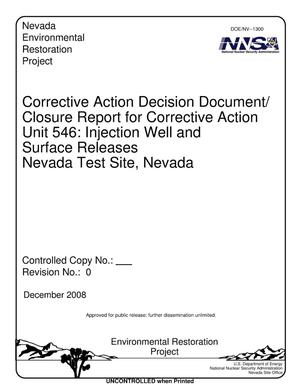 Primary view of object titled 'Corrective Action Decision Document/Closure Report for Corrective Action Unit 546: Injection Well and Surface Releases Nevada Test Site, Nevada, Revision 0'.