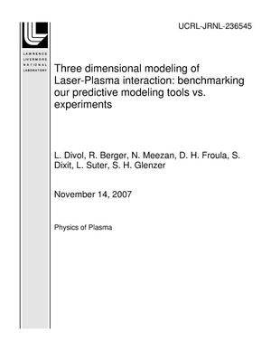 Primary view of object titled 'Three dimensional modeling of Laser-Plasma interaction: benchmarking our predictive modeling tools vs. experiments'.