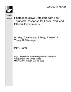 Primary view of object titled 'Photoconductive Detectors with Fast Temporal Response for Laser Produced Plasma Experiments'.