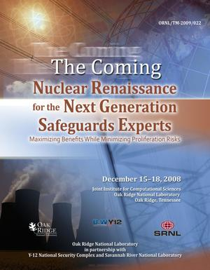 Primary view of object titled 'The Coming Nuclear Renaissance for Next Generation Safeguards Specialists--Maximizing Potential and Minimizing the Risks'.