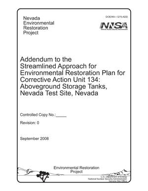 Primary view of object titled 'Addendum to the Streamlined Approach for Environmental Restoration Plan for Corrective Action Unit 134: Aboveground Storage Tanks, Nevada Test Site, Nevada'.