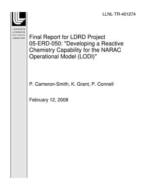 "Primary view of object titled 'Final Report for LDRD Project 05-ERD-050: ""Developing a Reactive Chemistry Capability for the NARAC Operational Model (LODI)""'."