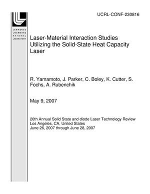 Primary view of object titled 'Laser-Material Interaction Studies Utilizing the Solid-State Heat Capacity Laser'.