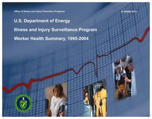 Primary view of object titled 'U.S. Department of Energy, Illness and Injury Surveillance Program, Worker Health Summary, 1995-2004'.