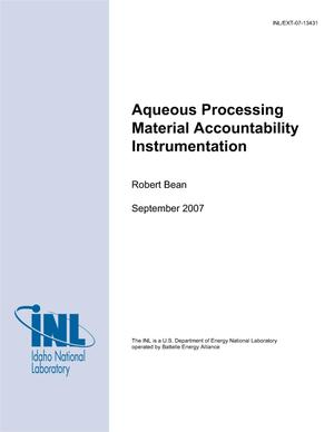 Primary view of object titled 'Aqueous Processing Material Accountability Instrumentation'.