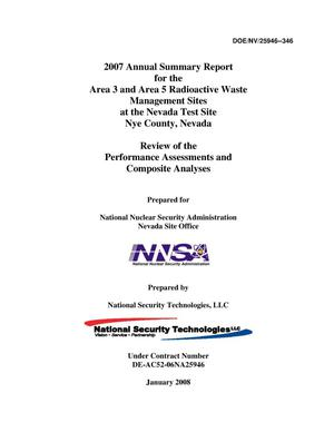 Primary view of object titled '2007 Annual Summary Report for the Area 3 and Area 5 Radioactive Waste Management Sites at the Nevada Test Site, Nye County, Nevada'.