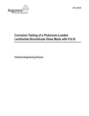 Primary view of object titled 'Corrosion testing of a plutonium-loaded lanthanide borosilicate glass made with Frit B.'.