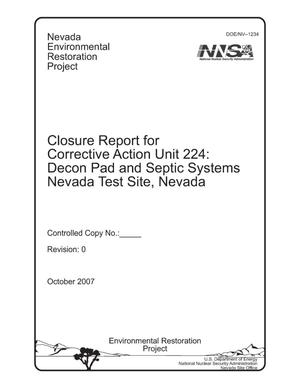 Primary view of object titled 'Closure Report for Corrective Action Unit 224: Decon Pad and Septic Systems, Nevada Test Site, Nevada'.