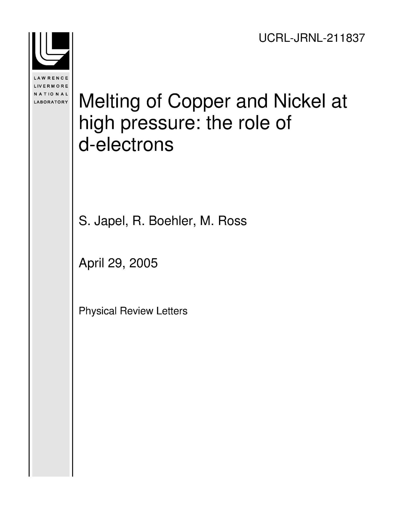 Melting of Copper and Nickel at high pressure: the role of d-electrons                                                                                                      [Sequence #]: 1 of 16
