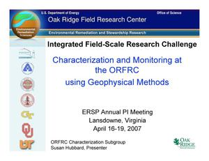 Primary view of object titled 'Integrated Field-Scale Research Challenge: Characterization and Monitoring at the ORFRC using Geophysical Methods'.