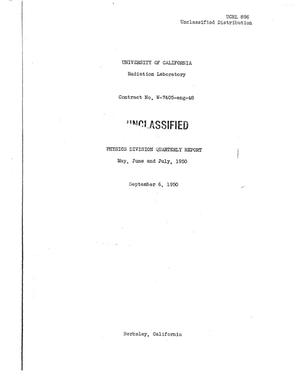 Primary view of object titled 'PHYSICS DIV. QUARTERLY REPORT, MAY, JUNE, JULY, 1950'.