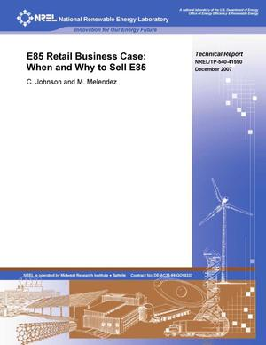 Primary view of object titled 'E85 Retail Business Case: When and Why to Sell E85'.