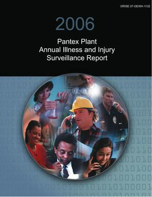 Primary view of object titled '2006 Pantex Plant Annual Illness and Injury Surveillance Report'.