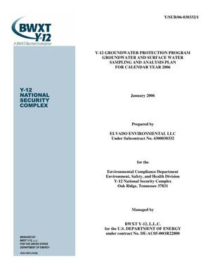 Primary view of object titled 'Y-12 Groundwater Protection Program Groundwater and Surface water Sampling and Analysis Plan for Calendar Year 2006'.