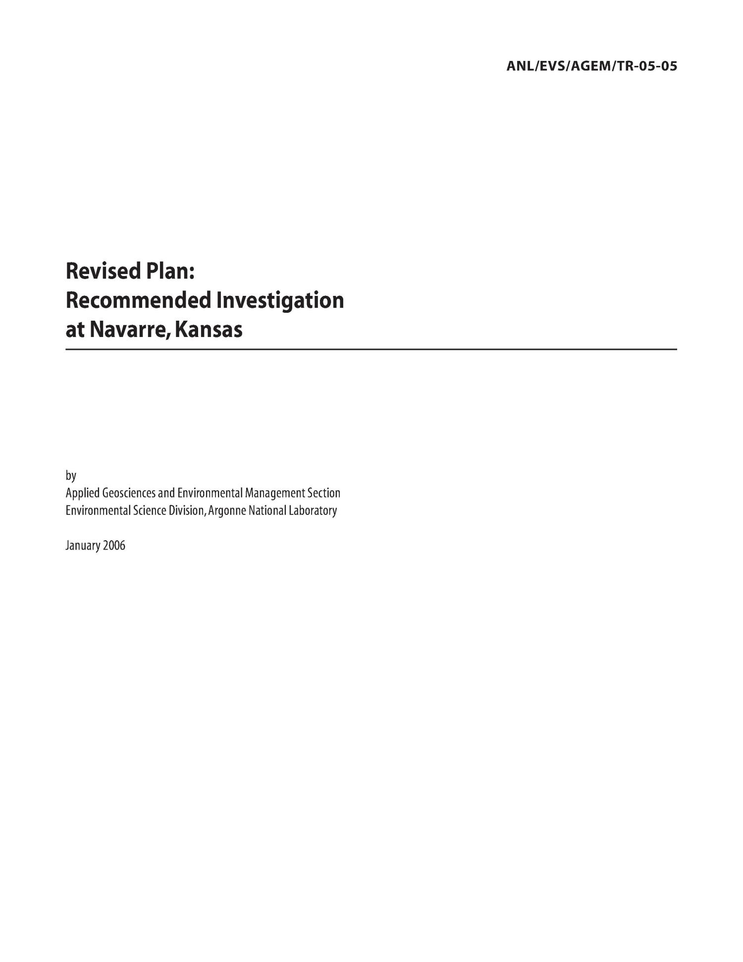 Revised plan : recommended investigation at Navarre, Kansas.                                                                                                      [Sequence #]: 3 of 36