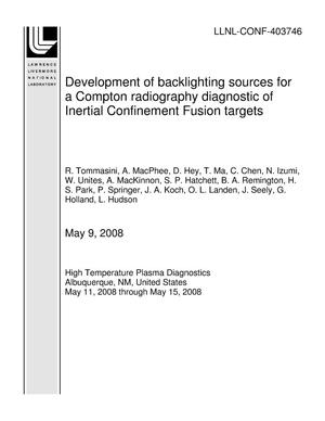 Primary view of object titled 'Development of backlighting sources for a Compton radiography diagnostic of Inertial Confinement Fusion targets'.