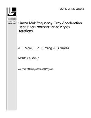 Primary view of object titled 'Linear Multifrequency-Grey Acceleration Recast for Preconditioned Krylov Iterations'.