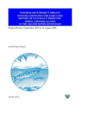 Primary view of object titled 'Investigations into the Early Life History of Naturally Spring Chinook Salmon in the Grande Ronde River Basin : Fish Research Project Oregon : Annual Progress Report Project Period 1 September 1997 to 31 August 1998.'.