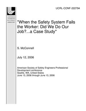 "Primary view of object titled '""When the Safety System Fails the Worker: Did We Do Our Job?...a Case Study""'."