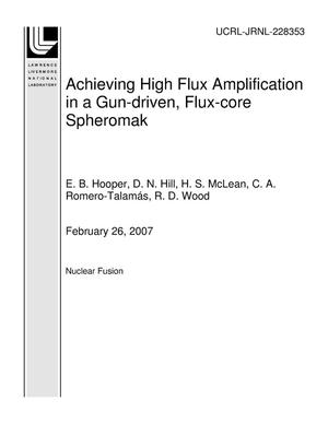Primary view of object titled 'Achieving High Flux Amplification in a Gun-driven, Flux-core Spheromak'.