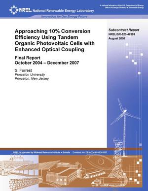 Primary view of object titled 'Approaching 10% Conversion Efficiency Using Tandem Organic Photovoltaic Cells with Enhanced Optical Coupling: Final Report, October 2004 - December 2007'.