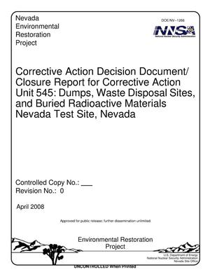 Primary view of object titled 'Corrective Action Decision Document/Closure Report for Corrective Action Unit 545: Dumps, Waste Disposal Sites, and Buried Radioactive Materials Nevada Test Site, Nevada, Revision 0'.