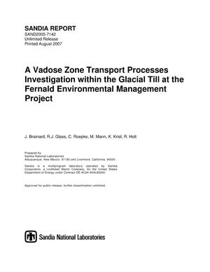 Primary view of object titled 'A vadose zone Transport Processes Investigation within the glacial till at the Fernald Environmental Management Project.'.