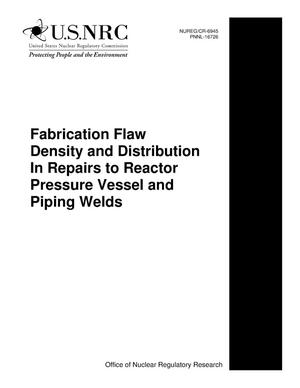 Primary view of object titled 'Fabrication Flaw Density and Distribution In Repairs to Reactor Pressure Vessel and Piping Welds'.
