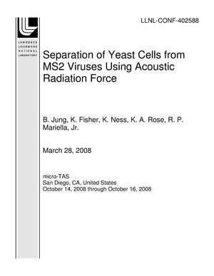 Primary view of object titled 'Separation of Yeast Cells from MS2 Viruses Using Acoustic Radiation Force'.