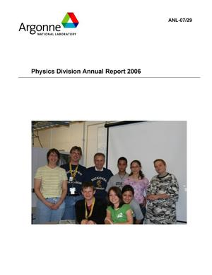 Primary view of object titled 'Physics division annual report 2006.'.