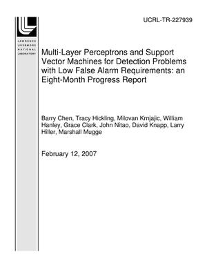 Primary view of object titled 'Multi-Layer Perceptrons and Support Vector Machines for Detection Problems with Low False Alarm Requirements: an Eight-Month Progress Report'.