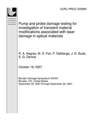 Primary view of object titled 'Pump and probe damage testing for investigation of transient material modifications associated with laser damage in optical materials'.