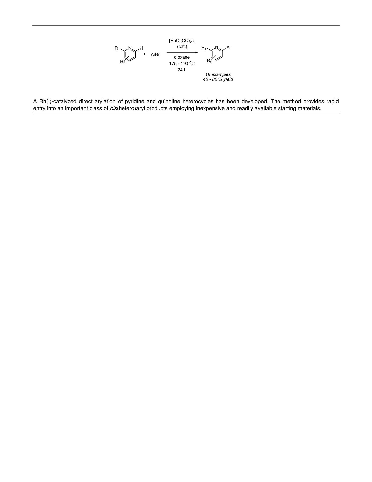 Rh(I)-Catalyzed Direct Arylation of Pyridines and Quinolines                                                                                                      [Sequence #]: 3 of 3