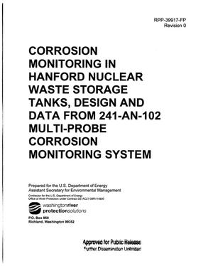 Primary view of object titled 'CORROSION MONITORING IN HANFORD NUCLEAR WASTE STORAGE TANKS DESIGN AND DATA FROM 241-AN-102 MULTI-PROBE CORROSION MONITORING SYSTEM'.