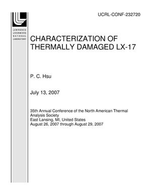Primary view of object titled 'CHARACTERIZATION OF THERMALLY DAMAGED LX-17'.