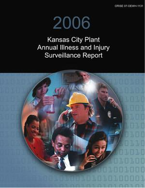Primary view of object titled '2006 Kansas City Plant Annual Illness and Injury Surveillance Report'.