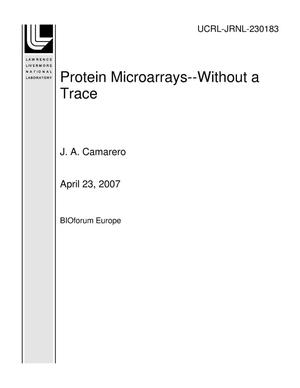 Primary view of object titled 'Protein Microarrays--Without a Trace'.