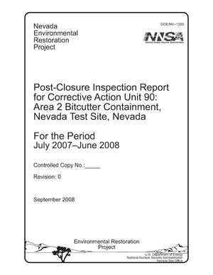Primary view of object titled 'Post-Closure Inspection Report for Corrective Action Unit 90: Area 2 Bitcutter Containment, Nevada Test Site, Nevada'.