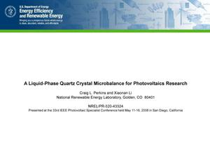 Primary view of object titled 'Liquid-Phase Quartz Crystal Microbalance for Photovoltaics Research (Presentation)'.