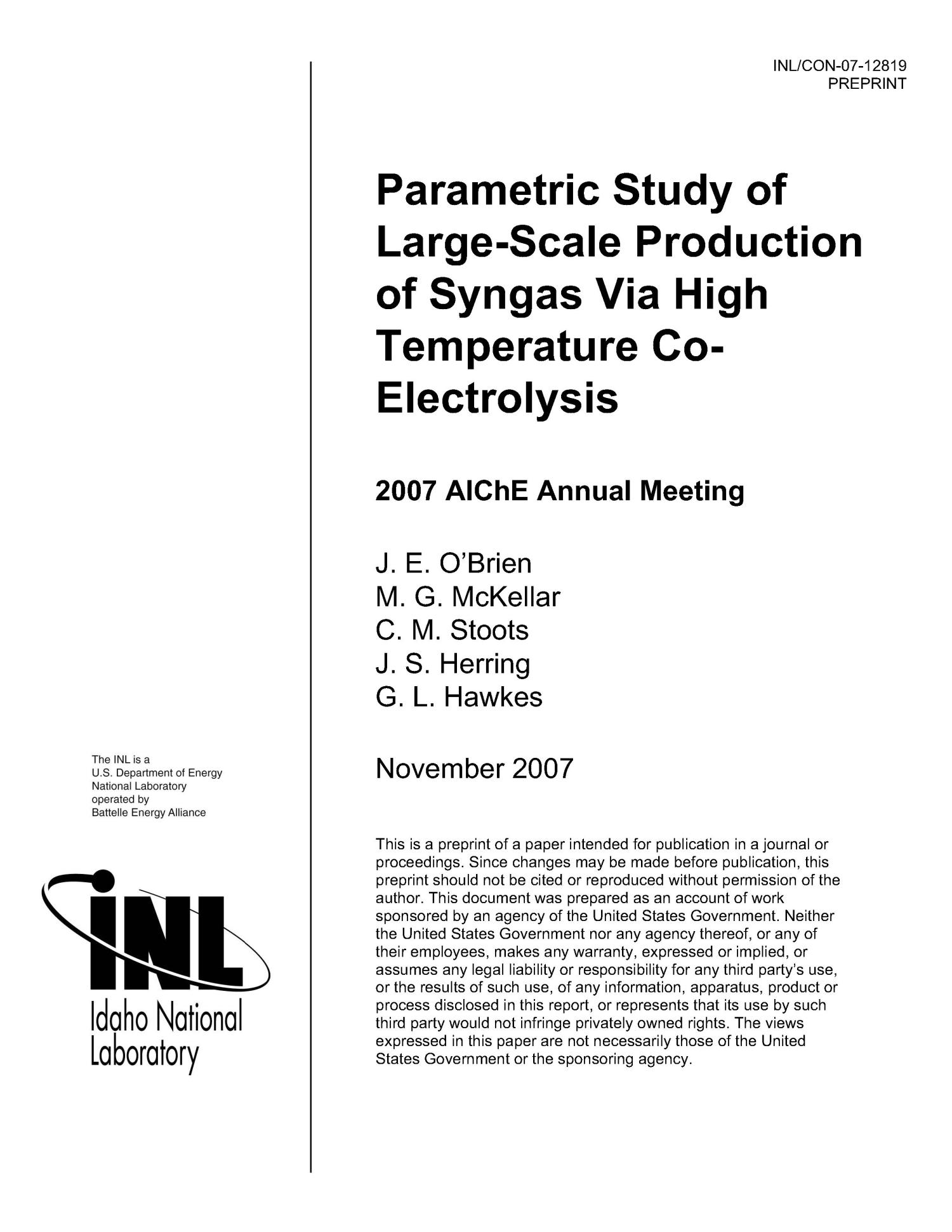 Parametric Study Of Large-Scale Production Of Syngas Via High Temperature Co-Electrolysis                                                                                                      [Sequence #]: 1 of 15