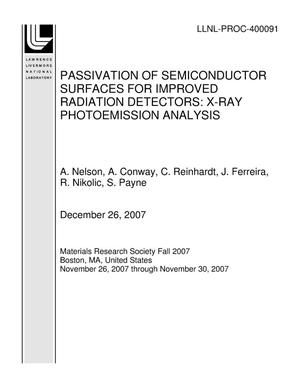 Primary view of object titled 'PASSIVATION OF SEMICONDUCTOR SURFACES FOR IMPROVED RADIATION DETECTORS: X-RAY PHOTOEMISSION ANALYSIS'.