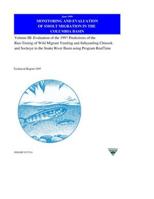 Primary view of object titled 'Monitoring and Evaluation of Smolt Migration in the Columbia River Basin : Volume III : Evaluation of the 1997 Predictions of the Run-Timing of Wild Migrant Yearling and Subyearling Chinook and Sockeye in the Snake River Basin Using Program RealTime.'.