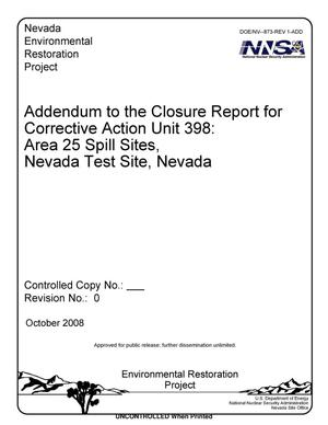 Primary view of object titled 'Addendum to the Closure Report for Corrective Action Unit 398: Area 25 Spill Sites, Nevada Test Site, Nevada, Revision 0'.