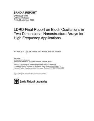 Primary view of object titled 'LDRD final report on Bloch Oscillations in two-dimensional nanostructure arrays for high frequency applications.'.