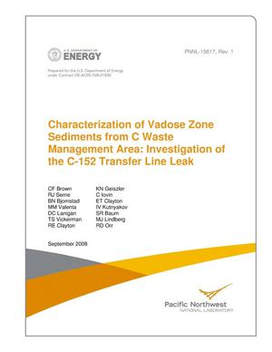 Primary view of object titled 'Characterization of Vadose Zone Sediments from C Waste Management Area: Investigation of the C-152 Transfer Line Leak'.