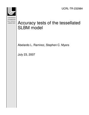 Primary view of object titled 'Accuracy tests of the tessellated SLBM model'.